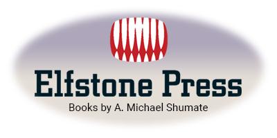 Elfstone Press - Books by A. Michael Shumate